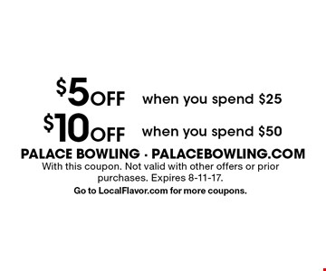 $5 Off when you spend $25 OR $10 Off when you spend $50. With this coupon. Not valid with other offers or prior purchases. Expires 8-11-17. Go to LocalFlavor.com for more coupons.