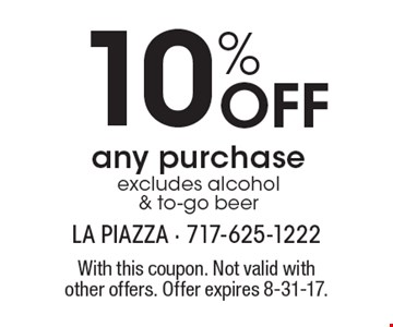 10% Off any purchase, excludes alcohol & to-go beer. With this coupon. Not valid with other offers. Offer expires 8-31-17.