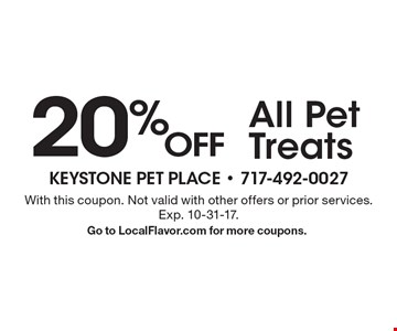 20% Off All Pet Treats. With this coupon. Not valid with other offers or prior services. Exp. 10-31-17. Go to LocalFlavor.com for more coupons.