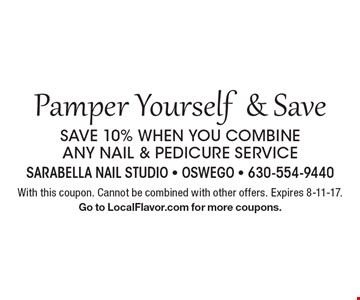 Pamper Yourself & Save SAVE 10% WHEN YOU COMBINE ANY NAIL & PEDICURE SERVICE With this coupon. Cannot be combined with other offers. Expires 8-11-17.Go to LocalFlavor.com for more coupons.