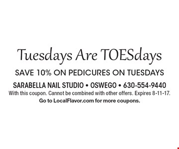 Tuesdays Are TOESdays SAVE 10% ON PEDICURES ON TUESDAYS With this coupon. Cannot be combined with other offers. Expires 8-11-17.Go to LocalFlavor.com for more coupons.