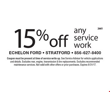 15% off any service work. Coupon must be present at time of service write up. See Service Advisor for vehicle applications and details. Excludes rear, engine, transmission & tire replacements. Excludes recommended maintenance services. Not valid with other offers or prior purchases. Expires 8/31/17.
