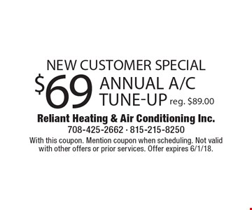 New Customer Special. $69 annual A/C tune-up reg. $89.00. With this coupon. Mention coupon when scheduling. Not valid with other offers or prior services. Offer expires 6/1/18.