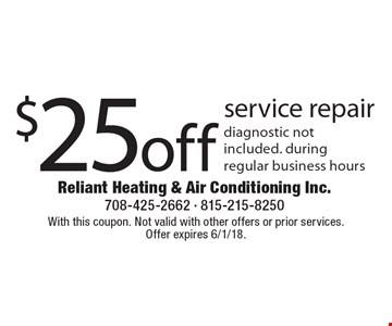 $25 off service repair. Diagnostic not included. During regular business hours. With this coupon. Not valid with other offers or prior services. Offer expires 6/1/18.