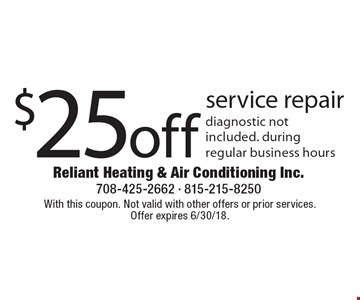 $25 off service repair. Diagnostic not included. During regular business hours. With this coupon. Not valid with other offers or prior services. Offer expires 6/30/18.