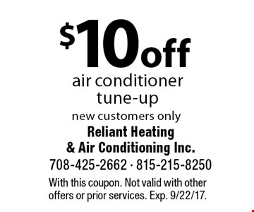 $10 off air conditioner rtune-up new customers only. With this coupon. Not valid with otheroffers or prior services. Exp. 9/22/17.