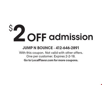 $2 Offadmission. With this coupon. Not valid with other offers. One per customer. Expires 2-2-18. Go to LocalFlavor.com for more coupons.