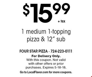 $15.99+ tax 1 medium 1-topping pizza & 12