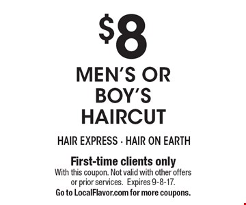 $8 Men's Or Boy's Haircut. First-time clients only. With this coupon. Not valid with other offers or prior services. Expires 9-8-17. Go to LocalFlavor.com for more coupons.