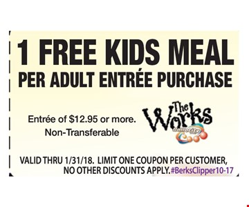 1 free kids meal per adult entree purchase. Entree of $12.95 or more. Non-transferable. Valid thru 1/31/18. Limit one coupon per customer, no other discounts apply. #BerksClipper10-17