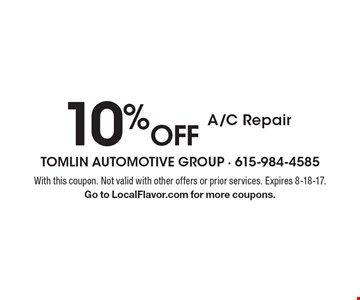 10% off A/C Repair. With this coupon. Not valid with other offers or prior services. Expires 8-18-17. Go to LocalFlavor.com for more coupons.