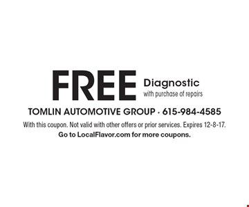 Free diagnostic with purchase of repairs. With this coupon. Not valid with other offers or prior services. Expires 12-8-17. Go to LocalFlavor.com for more coupons.