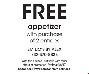 FREE appetizer with purchase of 2 entrees. With this coupon. Not valid with other offers or promotion. Expires 9/8/17. Go to LocalFlavor.com for more coupons.