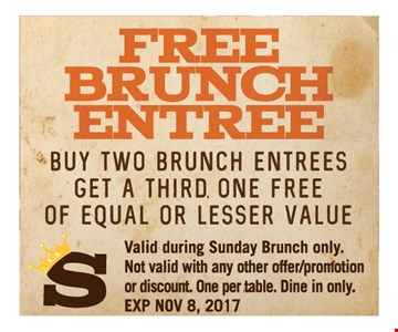 Free brunch entree. Buy two brunch entrees, get a third one free of equal or lesser value.