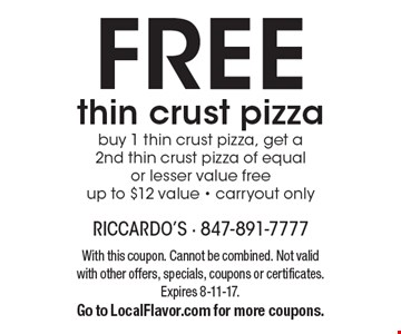 FREE thin crust pizza. Buy 1 thin crust pizza, get a 2nd thin crust pizza of equal or lesser value free. Up to $12 value. Carryout only. With this coupon. Cannot be combined. Not valid with other offers, specials, coupons or certificates. Expires 8-11-17. Go to LocalFlavor.com for more coupons.