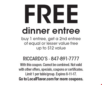 FREE dinner entree. Buy 1 entree, get a 2nd entree of equal or lesser value free. Up to $12 value. With this coupon. Cannot be combined. Not valid with other offers, specials, coupons or certificates. Limit 1 per table/group. Expires 8-11-17. Go to LocalFlavor.com for more coupons.