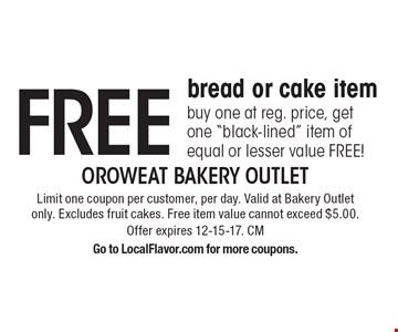 Free bread or cake item - buy one at reg. price, get one
