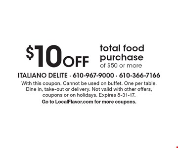 $10 off total food purchase of $50 or more. With this coupon. Cannot be used on buffet. One per table. Dine in, take-out or delivery. Not valid with other offers, coupons or on holidays. Expires 8-31-17. Go to LocalFlavor.com for more coupons.