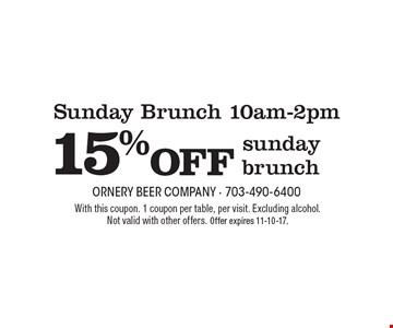 Sunday Brunch 10am-2pm 15% OFF sunday brunch. With this coupon. 1 coupon per table, per visit. Excluding alcohol. Not valid with other offers. Offer expires 11-10-17.