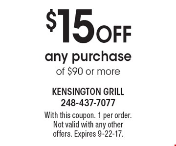$15 off any purchase of $90 or more. With this coupon. 1 per order. Not valid with any other offers. Expires 9-22-17.