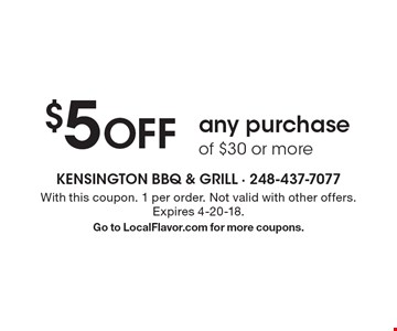 $5 OFF any purchase of $30 or more. With this coupon. 1 per order. Not valid with other offers. Expires 4-20-18. Go to LocalFlavor.com for more coupons.