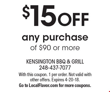 $15 OFF any purchase of $90 or more. With this coupon. 1 per order. Not valid with other offers. Expires 4-20-18. Go to LocalFlavor.com for more coupons.