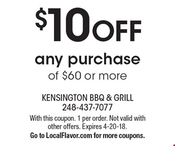 $10 OFF any purchase of $60 or more. With this coupon. 1 per order. Not valid with other offers. Expires 4-20-18. Go to LocalFlavor.com for more coupons.