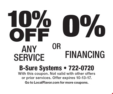 0% Financing OR 10% OFF Any Service. With this coupon. Not valid with other offers or prior services. Offer expires 10-13-17. Go to LocalFlavor.com for more coupons.