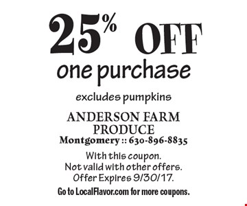 25% OFF one purchase excludes pumpkins. With this coupon. Not valid with other offers. Offer Expires 9/30/17. Go to LocalFlavor.com for more coupons.