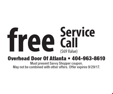 Free Service Call ($69 Value). Must present Savvy Shopper coupon. May not be combined with other offers. Offer expires 9/29/17.