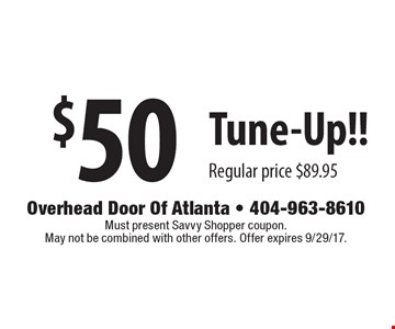 $50 Tune-Up!! Regular Price $89.95. Must present Local Flavor coupon. May not be combined with other offers. Expires 9/29/17.