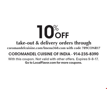 10% Off take-out & delivery orders through coromandelcuisine.com/lmenu360.com with code 789CONR17. With this coupon. Not valid with other offers. Expires 9-8-17.Go to LocalFlavor.com for more coupons.