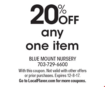 20% OFF any one item. With this coupon. Not valid with other offers or prior purchases. Expires 12-8-17.Go to LocalFlavor.com for more coupons.