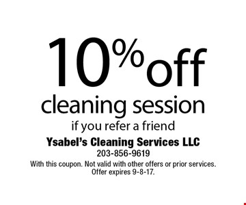 10% off cleaning session if you refer a friend. With this coupon. Not valid with other offers or prior services. Offer expires 9-8-17.