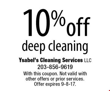 10% off deep cleaning. With this coupon. Not valid with other offers or prior services. Offer expires 9-8-17.