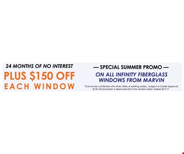 24 months of no interest  plus $150 OFF each window