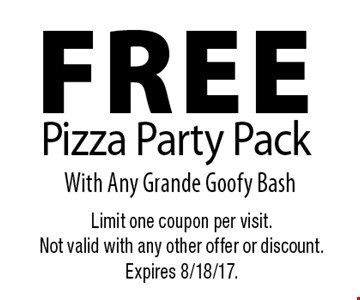 FREE Pizza Party Pack With Any Grande Goofy Bash. Limit one coupon per visit. Not valid with any other offer or discount. Expires 8/18/17.
