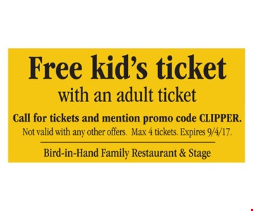 Free kid's ticket with an adult ticket.
