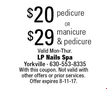 $20 pedicure. $29 manicure & pedicure. 
