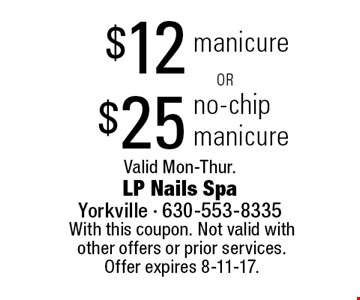 $25 no-chip manicure . $12 manicure. 