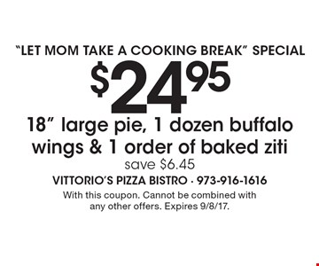 Let mom take a cooking break special $24.95 18