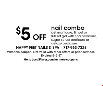 $5 off nail combo. Gel manicure, fill gel or full set gel with spa pedicure, sugar scrub pedicure or deluxe pedicure. With this coupon. Not valid with other offers or prior services. Expires 9-9-17. Go to LocalFlavor.com for more coupons.