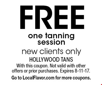 Free one tanning session new clients only. With this coupon. Not valid with other offers or prior purchases. Expires 8-11-17. Go to LocalFlavor.com for more coupons.