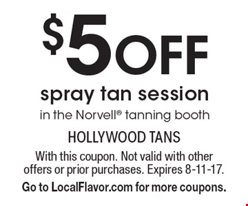 $5 Off spray tan session in the Norvell tanning booth. With this coupon. Not valid with other offers or prior purchases. Expires 8-11-17. Go to LocalFlavor.com for more coupons.