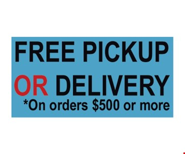 Free Pickup or Delivery