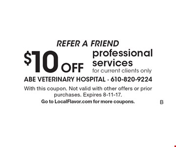 Refer A Friend. $10 Off professional services, for current clients only. With this coupon. Not valid with other offers or prior purchases. Expires 8-11-17. Go to LocalFlavor.com for more coupons.