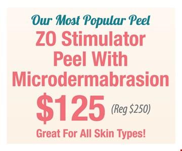 $125 ZO stimulator peel with microdermabrasion