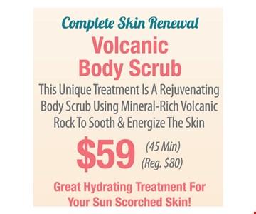 $59 volcanic body scrub