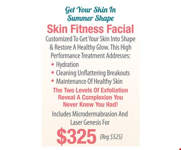 $325 skin fintess facial, included microdermabrasion