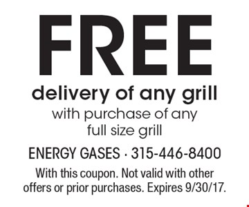 FREE delivery of any grill with purchase of any full size grill . With this coupon. Not valid with other offers or prior purchases. Expires 9/30/17.